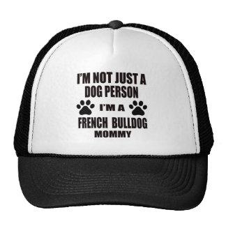 I am a French bulldog Mommy Trucker Hat
