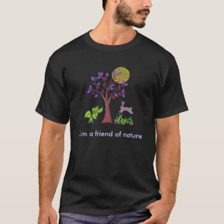 I am a friend of nature painting & quotation T-Shirt