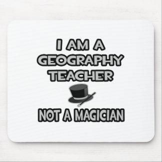 I Am A Geography Teacher... Not A Magician Mousepad