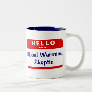 I Am a Global Warming Skeptic Coffee Mug