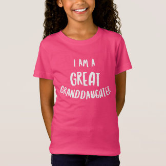 I am a great granddaughter T-Shirt