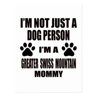 I am a Greater Swiss Mountain Mommy Postcard