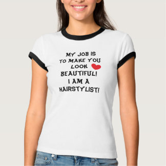 I AM A HAIRSTYLIST Beautiful Quote Heart T-Shirt