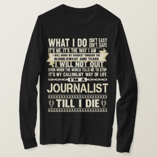 I Am A JOURNALIST. Gift T-Shirt