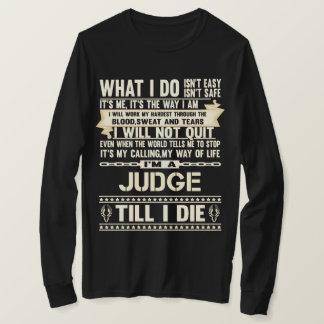 I Am A JUDGE. Gift T-Shirt
