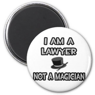 I Am A Lawyer ... Not A Magician Refrigerator Magnets