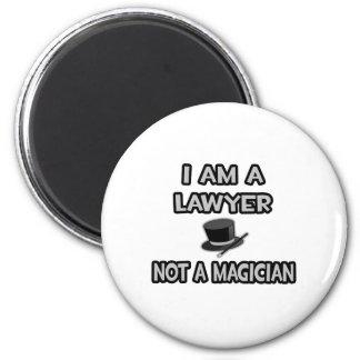 I Am A Lawyer ... Not A Magician Refrigerator Magnet