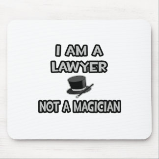 I Am A Lawyer ... Not A Magician Mouse Pads
