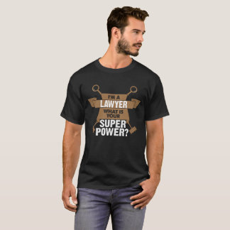I am a Lawyer What is your Superpower? T-Shirt