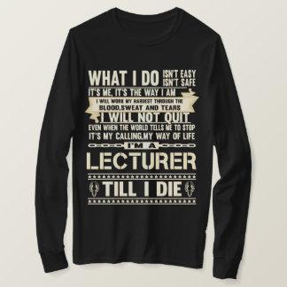 I Am A LECTURER. Gift T-Shirt