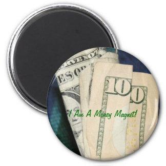I Am A Money Magnet! 6 Cm Round Magnet