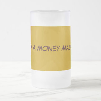 I Am A Money Magnet Frosted Glass Beer Mug
