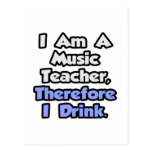 I Am A Music Teacher, Therefore I Drink Post Cards