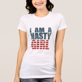 I Am A Nasty Girl T-Shirt