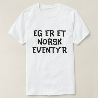 I am a Norwegian fairy tale in Norwegian white T-Shirt