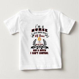 I am a nurse I was born with a Heart Baby T-Shirt