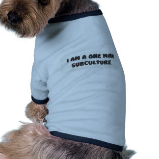 i am a one man subculture pet t-shirt
