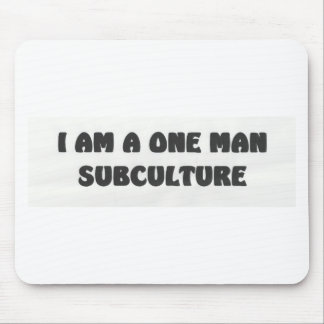 i am a one man subculture mouse pads