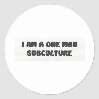 i am a one man subculture round sticker