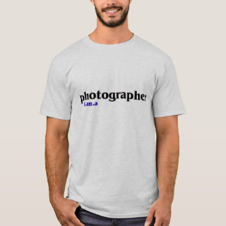 'I Am A Photographer' Photography T-Shirt