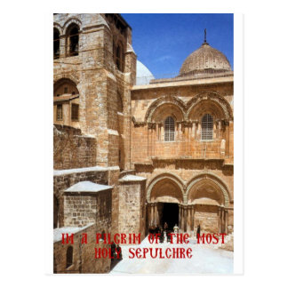 I am a pilgrim of the Most Holy Sepulchre Postcard