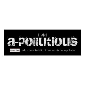 I Am a-Pollutious Poster