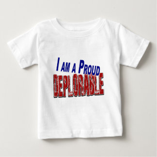 I Am A Proud DEPLORABLE Baby T-Shirt