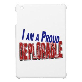 I Am A Proud DEPLORABLE Case For The iPad Mini