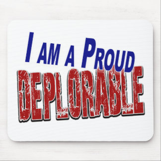 I Am A Proud DEPLORABLE Mouse Pad