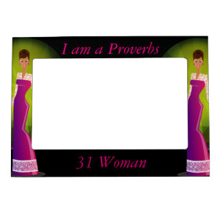I am a Proverbs 31 woman Magnetic Picture Frames