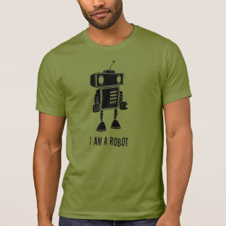 I am a robot T-Shirt