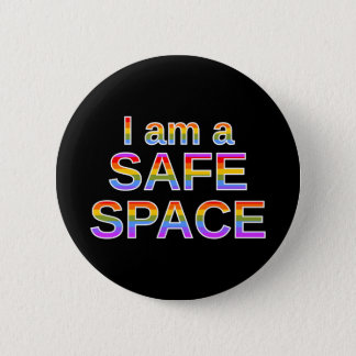 I am a SAFE SPACE 6 Cm Round Badge