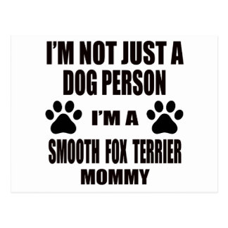 I am a Smooth Fox Terrier Mommy Postcard