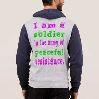 I am a Soldier in the Army Peaceful Resistance Hoodie