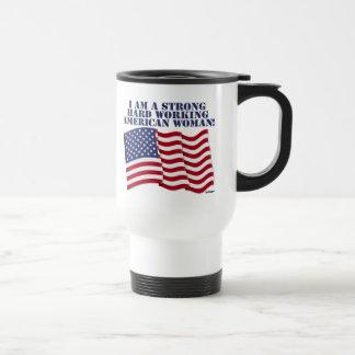 I AM A STRONG HARD WORKING AMERICAN WOMAN! COFFEE MUG