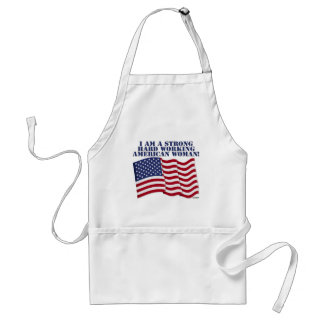 I AM A STRONG HARD WORKING AMERICAN WOMAN! STANDARD APRON