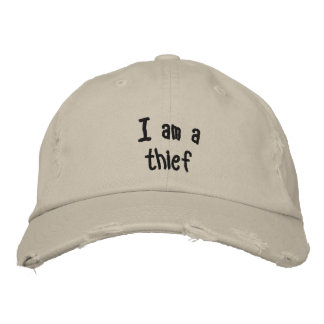 I am a thief embroidered hat