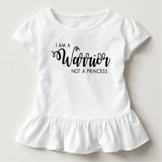 I am a Warrior not a Princess Toddler Shirt