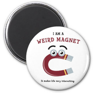 I Am a Weird Magnet Magnet