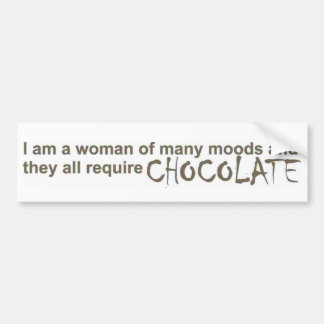 I am a woman of many moods! bumper sticker