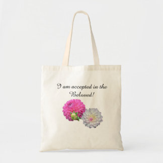 I am accepted in the Beloved Tote Bag