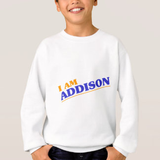 I am Addison Sweatshirt