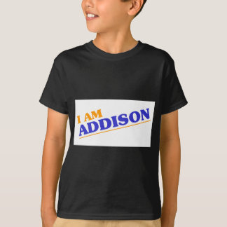 I am Addison T-Shirt