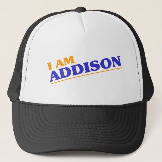 I am Addison Trucker Hat