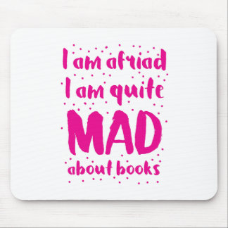 i am afraid i am quite mad about books mouse pad