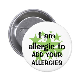 I Am Allergic To - Customise with child's allergy 6 Cm Round Badge