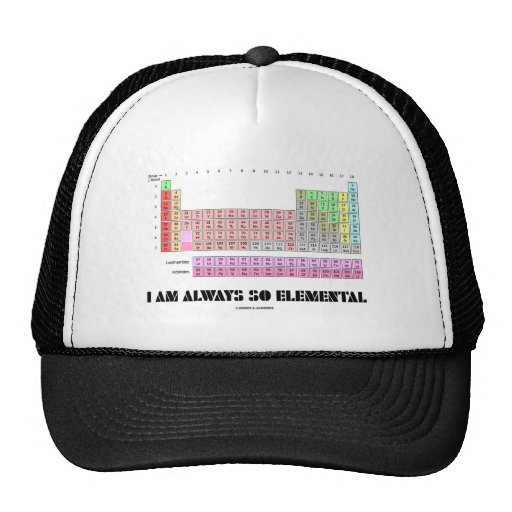 I Am Always So Elemental Periodic Table Elements Hats