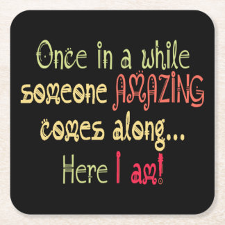 I am Amazing Funny Motivational Quote Square Paper Coaster