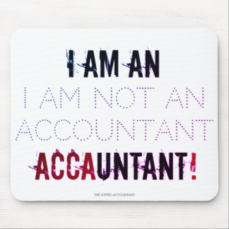 """I Am An ACCAUNTANT"" Mouse Pad"