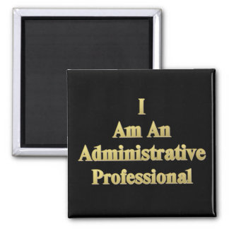 I Am An Administrative Professional Magnet